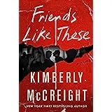 Friends Like These: A Novel