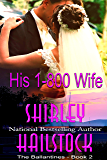 His 1-800 Wife (The Ballantine Series - Book 2)