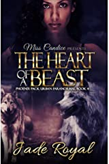 The Heart of a Beast: A Phoenix Pack Urban Paranormal (Saved By a Beast Book 4) Kindle Edition