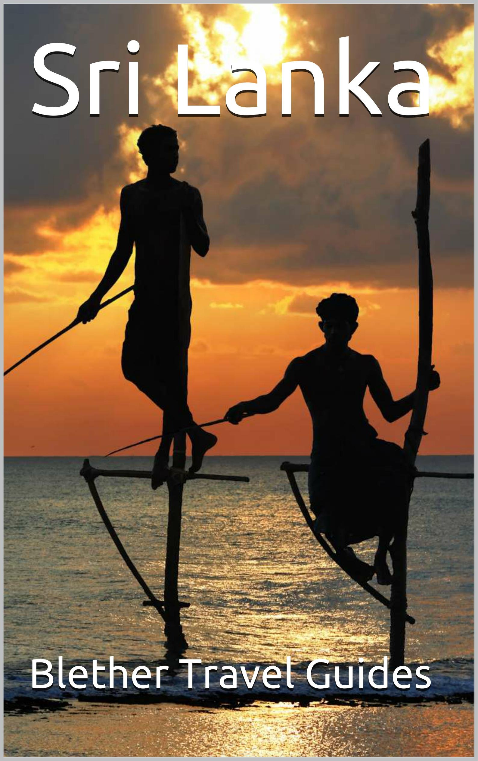 Sri Lanka  99 Tips For Tourists And Backpackers  English Edition