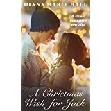 A Christmas Wish for Jack: A Sweet Romance Novella