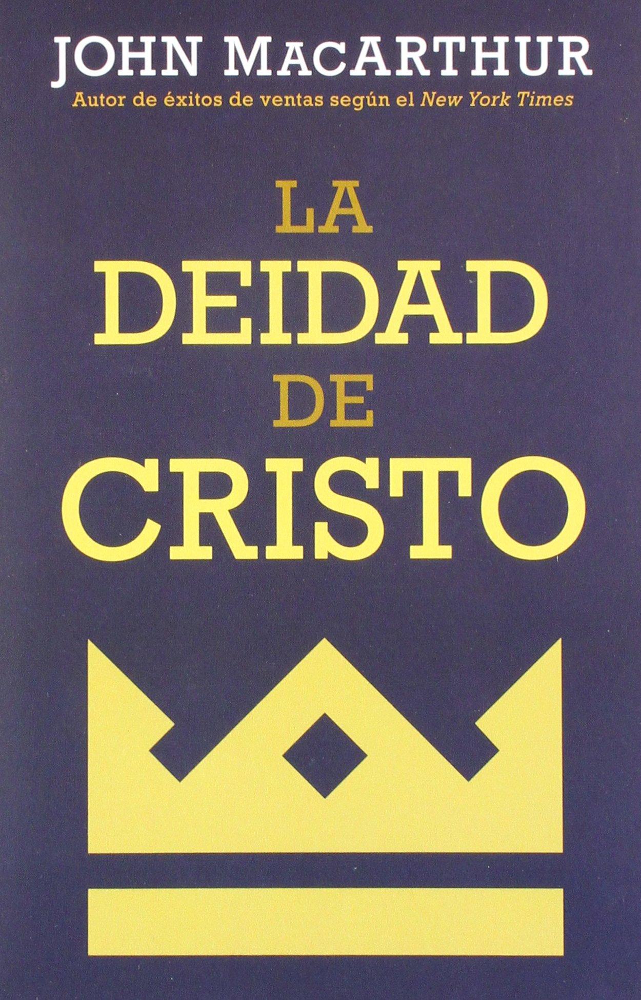 La deidad de Cristo (Spanish Edition): John MacArthur: 9780825457685:  Amazon.com: Books