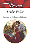 Surrender to the Ruthless Billionaire: An Enemies-to-Lovers Romance (Harlequin Presents)