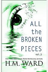 All The Broken Pieces Vol. 3 Kindle Edition