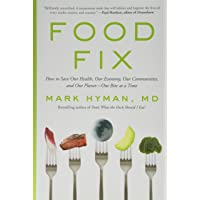 Food Fix: How to Save Our Health, Our Economy, Our Communities, and Our Planet--...