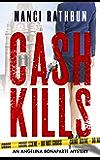 Cash Kills: PI Angelina Bonaparte Crime Thrillers #2 (Angelina Bonaparte Mysteries)