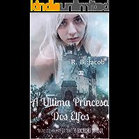 A Última Princesa dos Elfos (A Exceção Divina Livro 1)