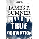 True Conviction: A Thriller (Adrian Hell Series Book 1)