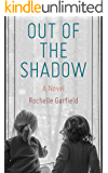 Out of the Shadow: A Novel