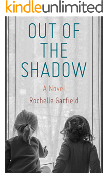 Out Of The Shadow A Novel Kindle Edition By Garfield Rochelle Literature Fiction Kindle Ebooks Amazon Com