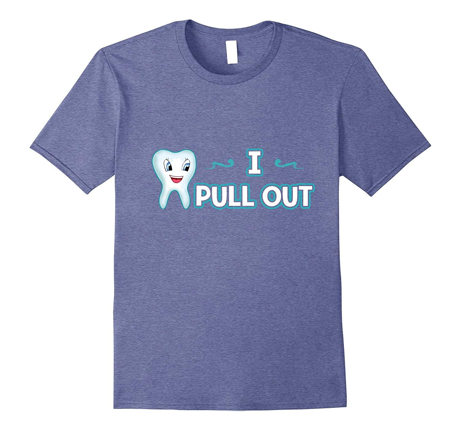 Dental I Pull Out Tooth Teeth Dentist T-Shirt-T-Shirt