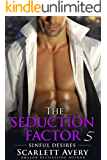 Billionaire Romance: The Seduction Factor - Sinful Desires: Billionaire Series (The Seduction Factor Series Book 5)