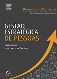 Gestão estratégica de pessoas: com Foco em Competências