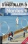 S'installer à Nantes Atlantique: L'antiguide touristique pour tous ceux qui veulent, viennent ou vont s'installer à Nantes