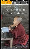 Preliminares da Prática Buddhista