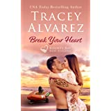 Break Your Heart: A Small Town Romance (Bounty Bay Series Book 5)