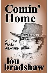 Comin' Home (JL Tate Book 3) Kindle Edition