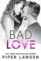 Bad Love Kindle Edition