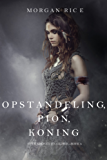 Opstandeling, Pion, Koning (Over Kronen en Glorie—Boek 4)