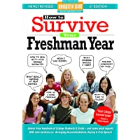 How to Survive Your Freshman Year: By Hundreds of Sophomores, Juniors and Seniors Who Did (Hundreds of Heads Survival…