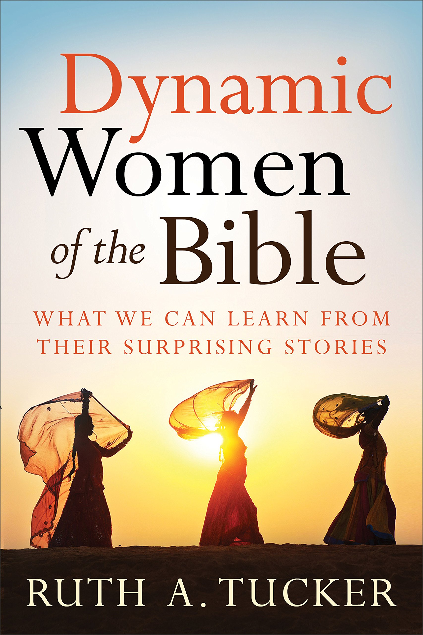 Download Dynamic Women of the Bible: What We Can Learn From Their Surprising Stories PDF