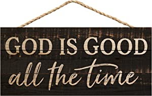 P. Graham Dunn God is Good All The Time Weathered 10 x 4.5 Inch Pine Wood Decorative Hanging Sign