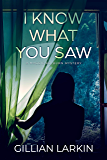 I Know What You Saw (A Maggie Kelburn Mystery Book 1)