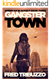 Gangster Town: American Blackout Book Three