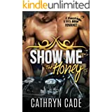 SHOW ME THE HONEY: Sweet & Dirty BBW MC Romance Series Book 1