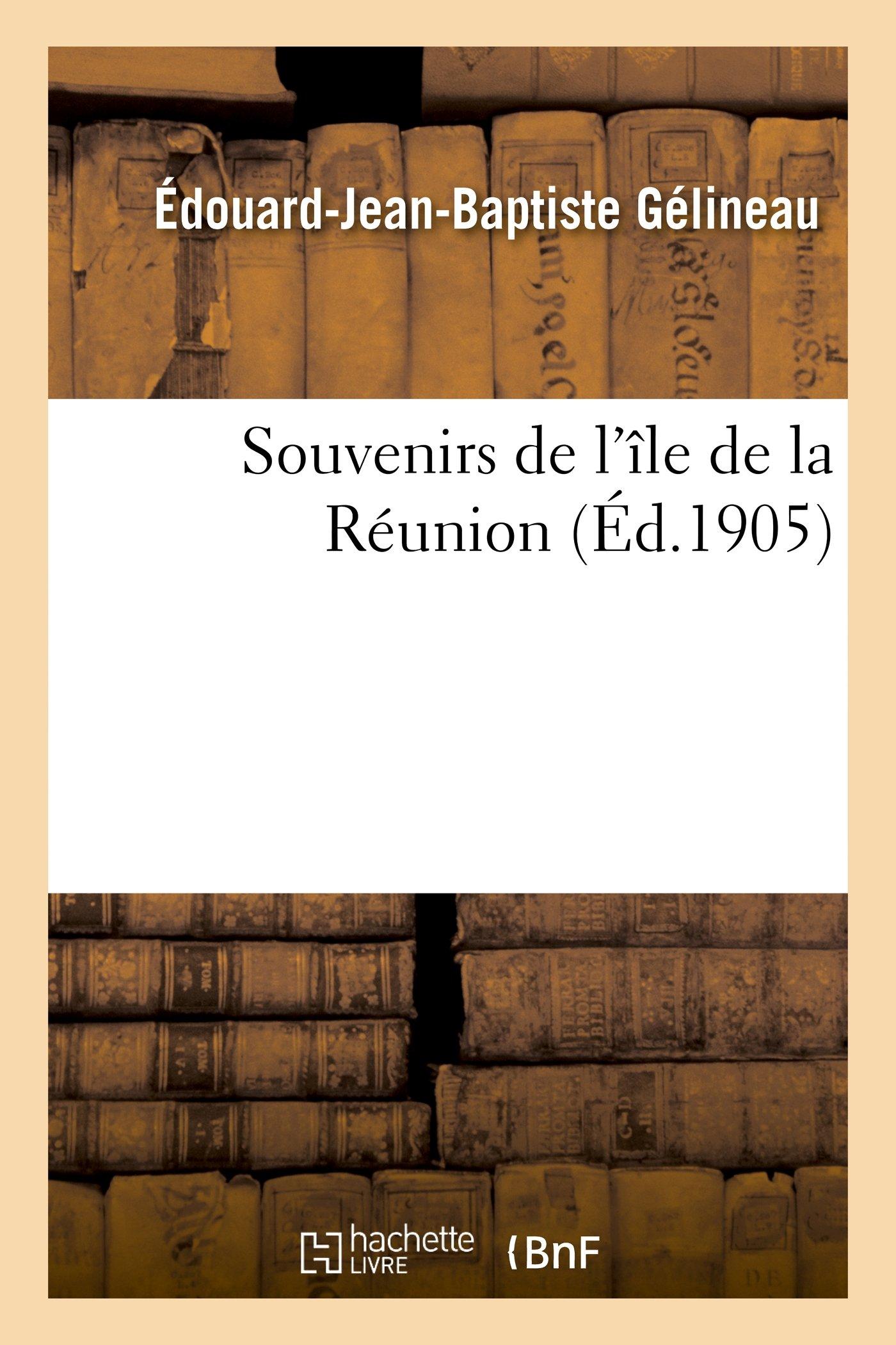 Souvenirs de L Ile de La Reunion (Litterature) (French Edition)