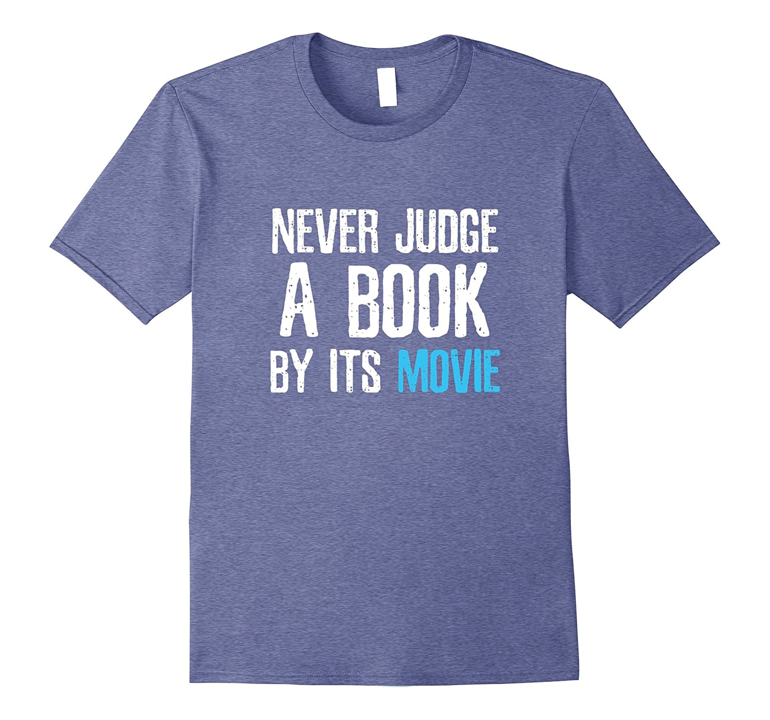c90177c2 Funny Reading T-Shirt - Never Judge a Book by Its Movie Tee-ANZ ...