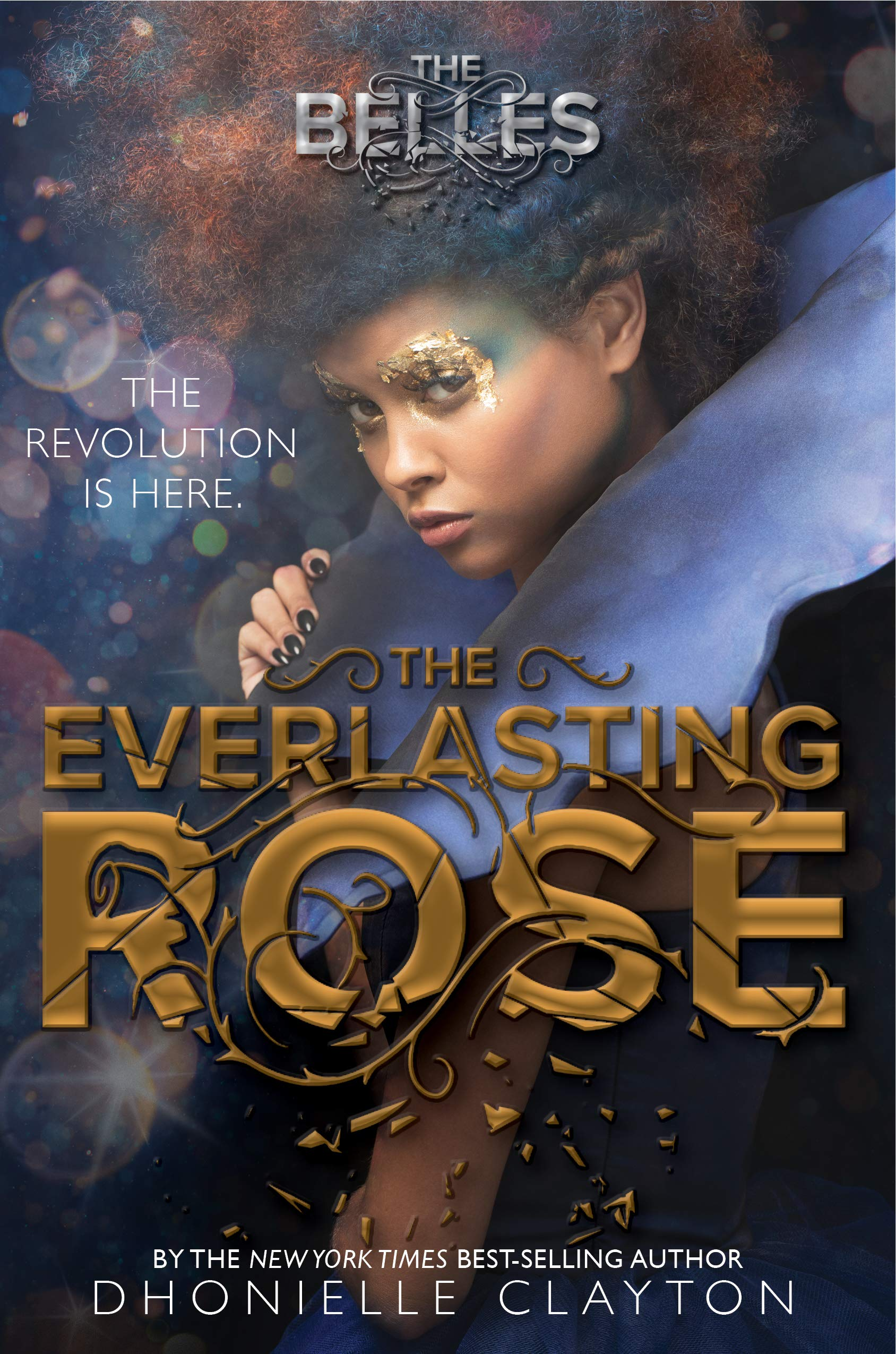 Amazon.com: The Everlasting Rose (The Belles series, Book 2) (The Belles,  2) (9781484728482): Clayton, Dhonielle: Books