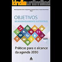 Objetivos de Desenvolvimento Sustentável: Práticas para o alcance da agenda 2030