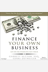 Finance Your Own Business: Get on the Financing Fast Track Audible Audiobook