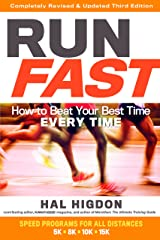 Run Fast: How to Beat Your Best Time Every Time Kindle Edition