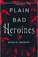 Plain Bad Heroines: A Novel Kindle Edition