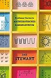 Professor Stewarts mathematisches Sammelsurium (Professor Stewarts Mathematik, Band 62581)