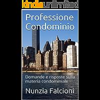 Professione Condominio: Domande e risposte sulla materia condominiale