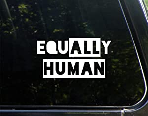 "Equally Human (All Human)- 7"" x 3-3/4"" - Decal Sticker for Cell Phones,Windows, Bumpers, Laptops, Glassware etc."