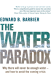 The Water Paradox: Overcoming the Global Crisis in Water Management