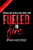 Fueled in Fire (Ravage MC Rebellion Series Book Two)