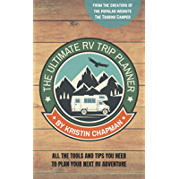 The Ultimate RV Trip Planner: All the tools and tips you need to plan your next RV adventure (English Edition)