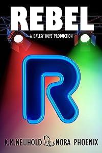 Rebel (Ballsy Boys Book 1)