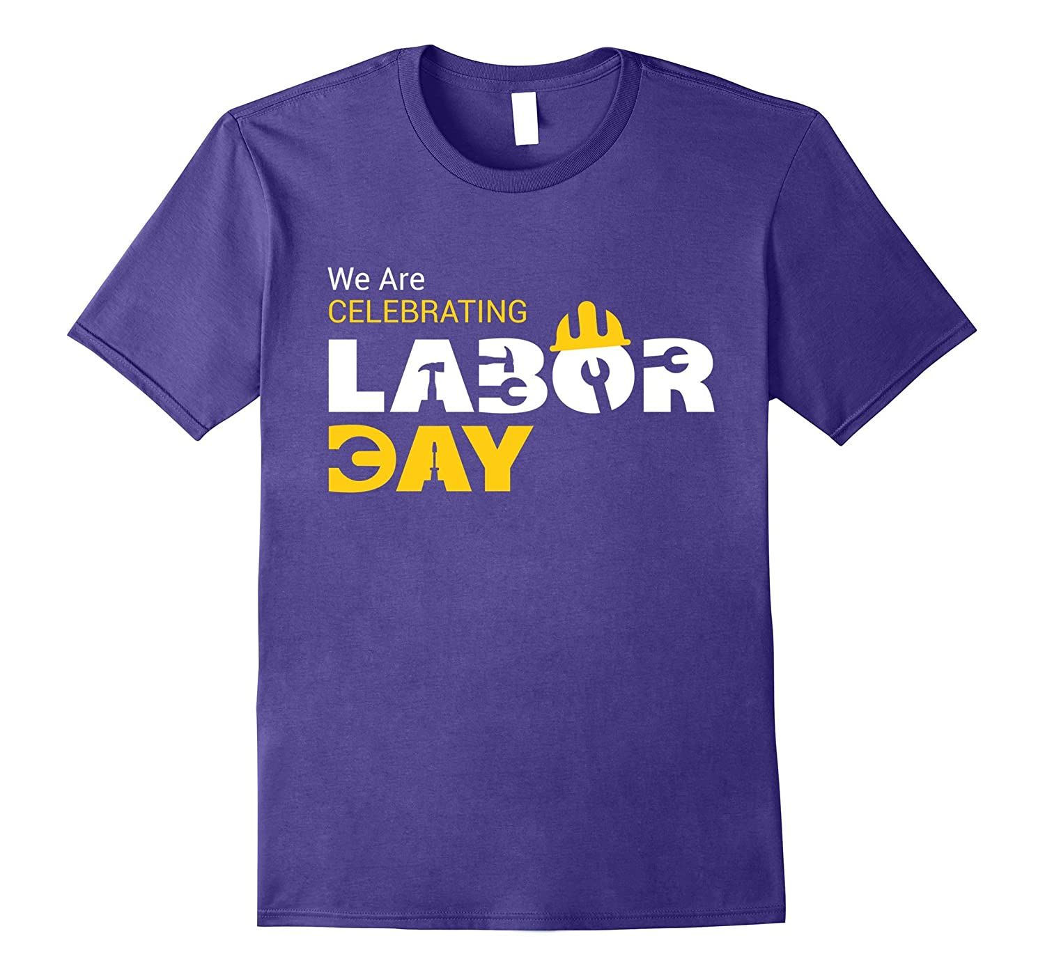 We Are Celebrating Labor Day For Workers T-Shirt-BN