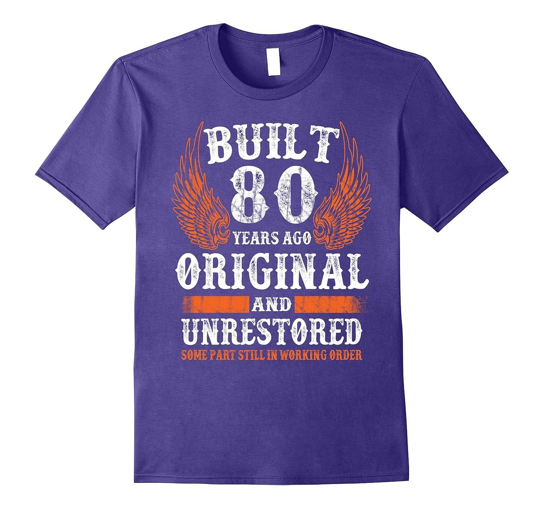 Built 80 Years Ago Original - 80th Birthday Gifts T-shirt-Vaci