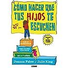 Cómo hacer que tus hijos te escuchen: Guía de supervivencia para padres con hijos de 2 a 7 años (En familia) (Spanish Edition