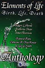 Elements of Life: Birth, Life, Death Kindle Edition