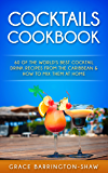 COCKTAILS COOKBOOK: 60 Of The World's Best Cocktail Drink Recipes From The Caribbean  & How To Mix Them At Home