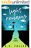 Light Remains: Three Stories