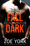 Fall Dark: Navy SEAL romance (SEALs Undone Series Book 7)